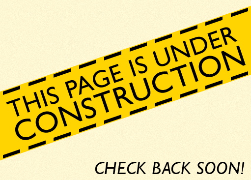This Page Is Under Construction. Check Back Soon!